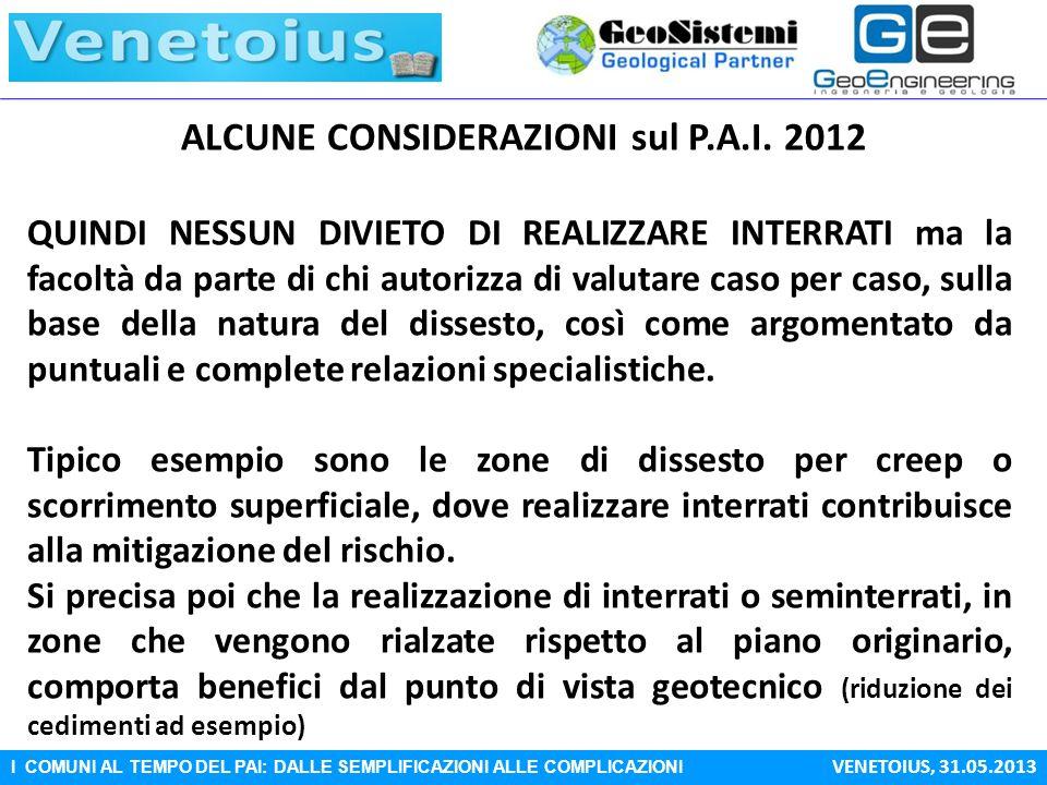 I COMUNI AL TEMPO DEL PAI: DALLE SEMPLIFICAZIONI ALLE COMPLICAZIONI VENETOIUS, 31.05.2013 ALCUNE CONSIDERAZIONI sul P.A.I. 2012 QUINDI NESSUN DIVIETO