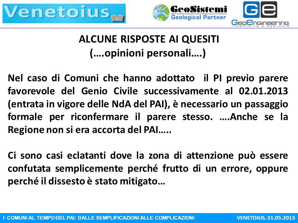 I COMUNI AL TEMPO DEL PAI: DALLE SEMPLIFICAZIONI ALLE COMPLICAZIONI VENETOIUS, 31.05.2013 ALCUNE RISPOSTE AI QUESITI (….opinioni personali….) Nel caso