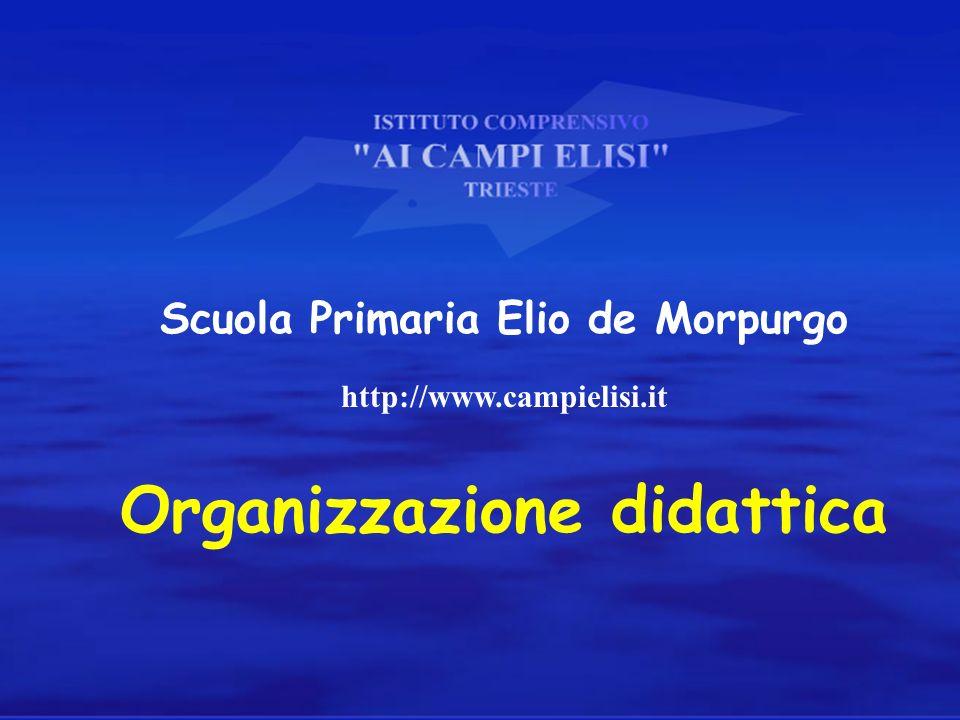 Organizzazione didattica Scuola Primaria Elio de Morpurgo http://www.campielisi.it