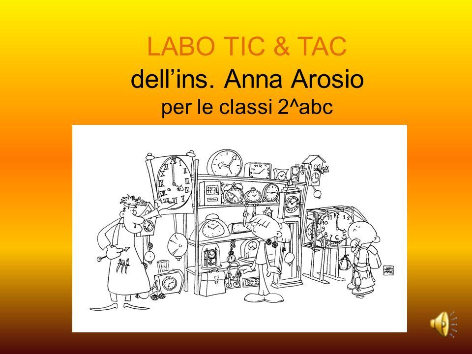 LABO TIC & TAC dellins. Anna Arosio per le classi 2^abc
