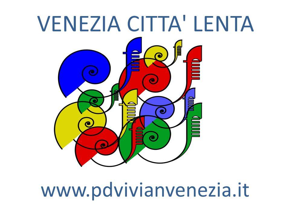 VENEZIA CITTA LENTA www.pdvivianvenezia.it