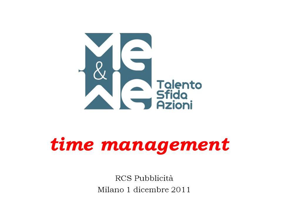 time management RCS Pubblicità Milano 1 dicembre 2011