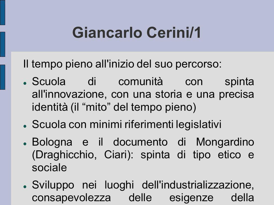 Giancarlo Cerini/1 Il tempo pieno all'inizio del suo percorso: Scuola di comunità con spinta all'innovazione, con una storia e una precisa identità (i