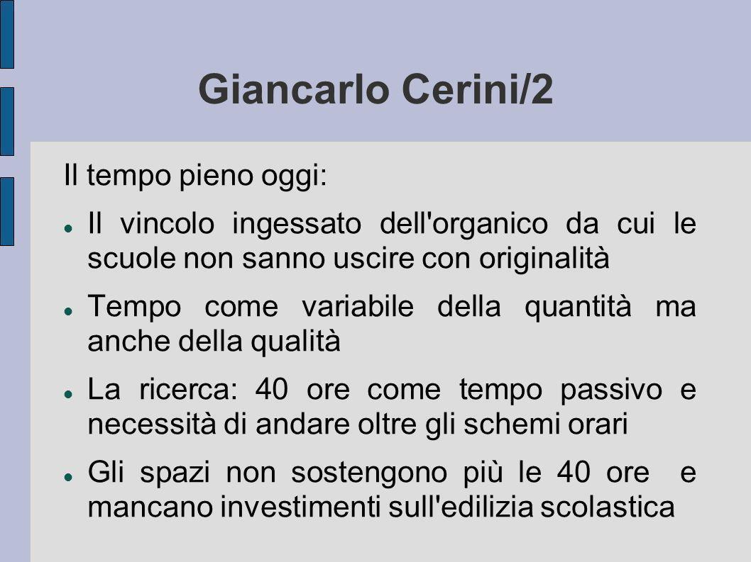 Giancarlo Cerini/2 Il tempo pieno oggi: Il vincolo ingessato dell'organico da cui le scuole non sanno uscire con originalità Tempo come variabile dell