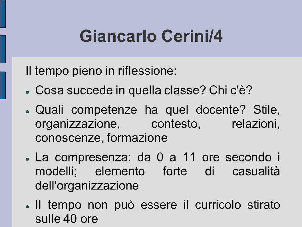 Giancarlo Cerini/4 Il tempo pieno in riflessione: Cosa succede in quella classe? Chi c'è? Quali competenze ha quel docente? Stile, organizzazione, con