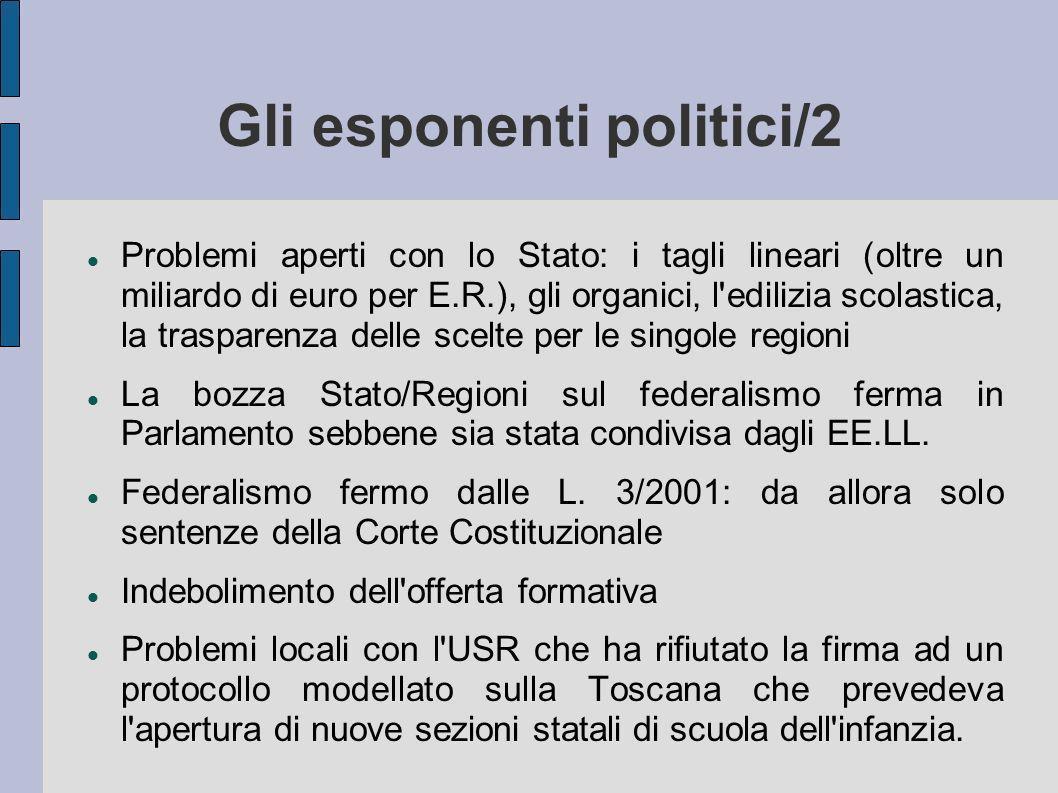 Gli esponenti politici/2 Problemi aperti con lo Stato: i tagli lineari (oltre un miliardo di euro per E.R.), gli organici, l'edilizia scolastica, la t