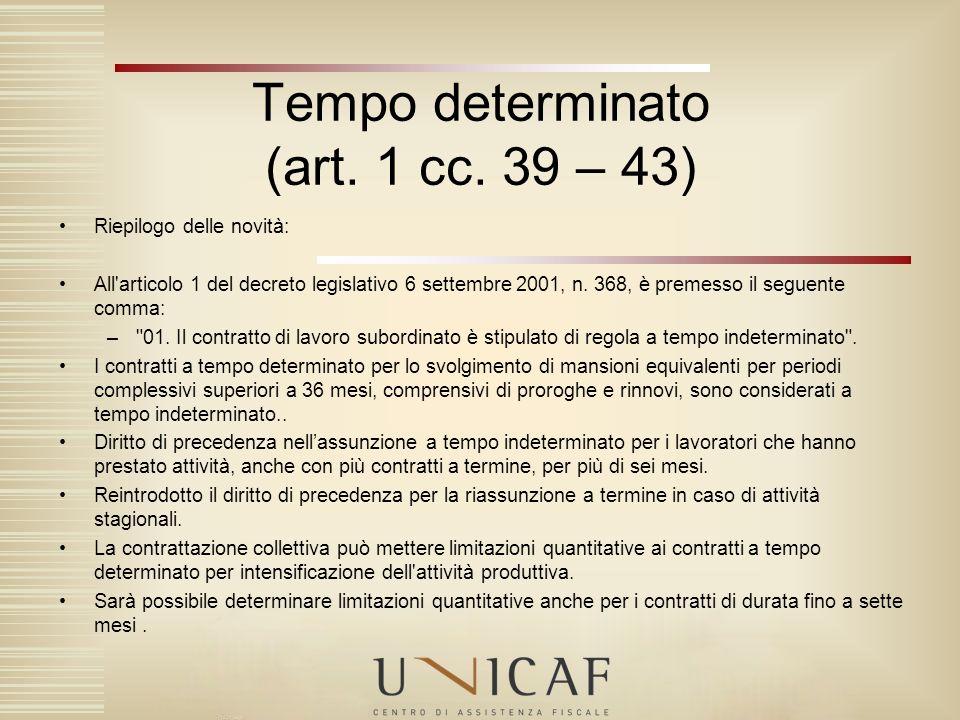 Riepilogo delle novità: All'articolo 1 del decreto legislativo 6 settembre 2001, n. 368, è premesso il seguente comma: –
