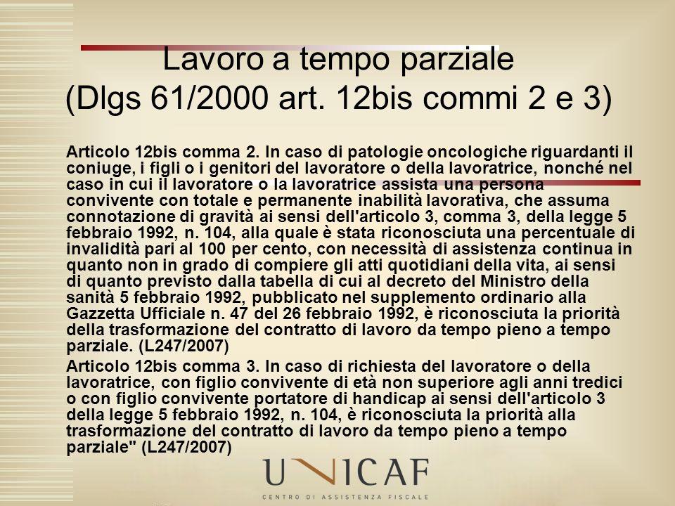 Articolo 12bis comma 2. In caso di patologie oncologiche riguardanti il coniuge, i figli o i genitori del lavoratore o della lavoratrice, nonché nel c