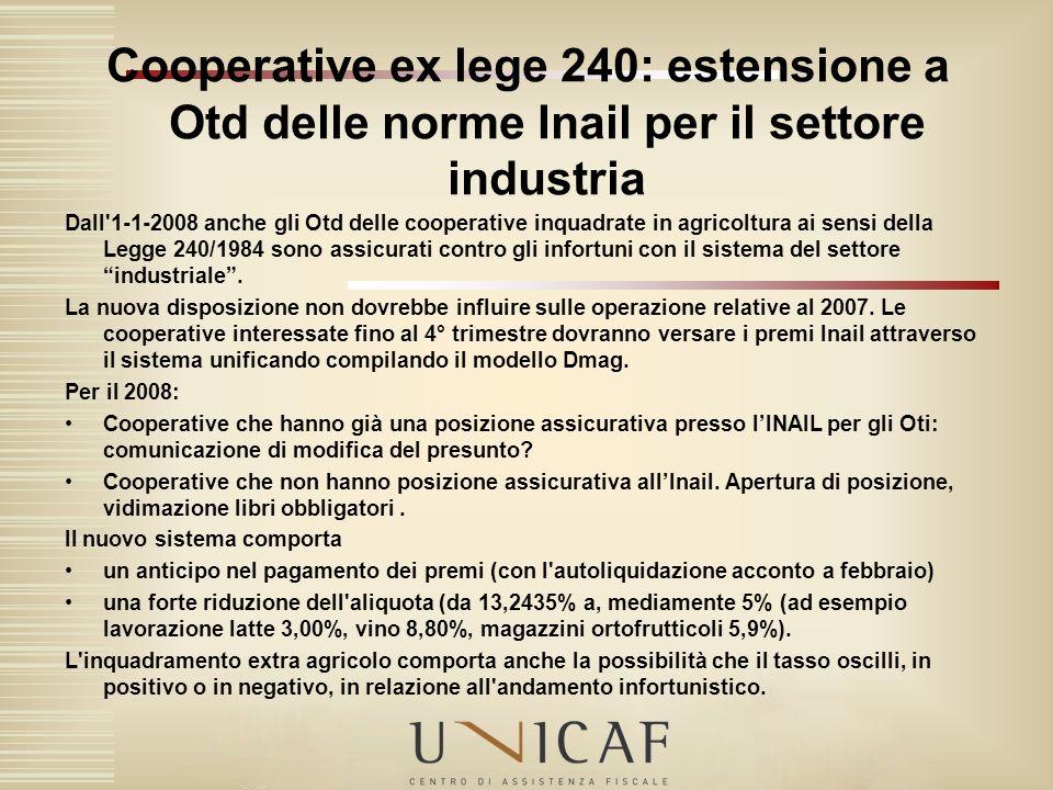 Dall'1-1-2008 anche gli Otd delle cooperative inquadrate in agricoltura ai sensi della Legge 240/1984 sono assicurati contro gli infortuni con il sist