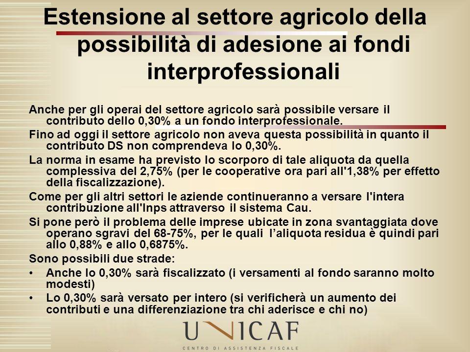 Estensione al settore agricolo della possibilità di adesione ai fondi interprofessionali Anche per gli operai del settore agricolo sarà possibile vers