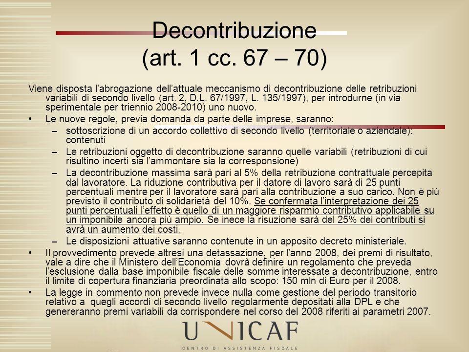 Viene disposta labrogazione dellattuale meccanismo di decontribuzione delle retribuzioni variabili di secondo livello (art. 2, D.L. 67/1997, L. 135/19