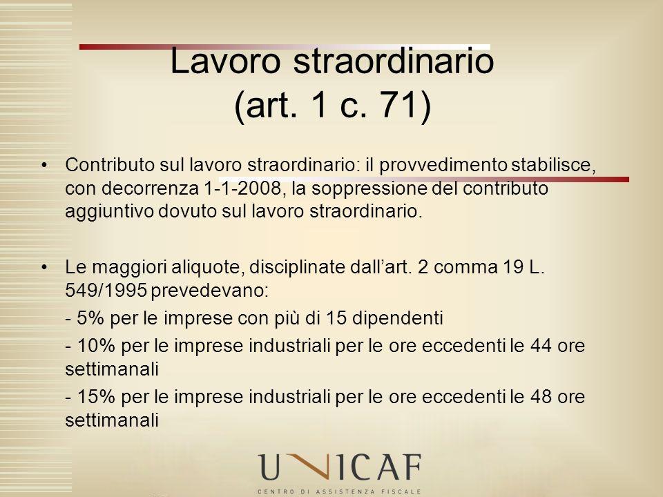 Contributo sul lavoro straordinario: il provvedimento stabilisce, con decorrenza 1-1-2008, la soppressione del contributo aggiuntivo dovuto sul lavoro