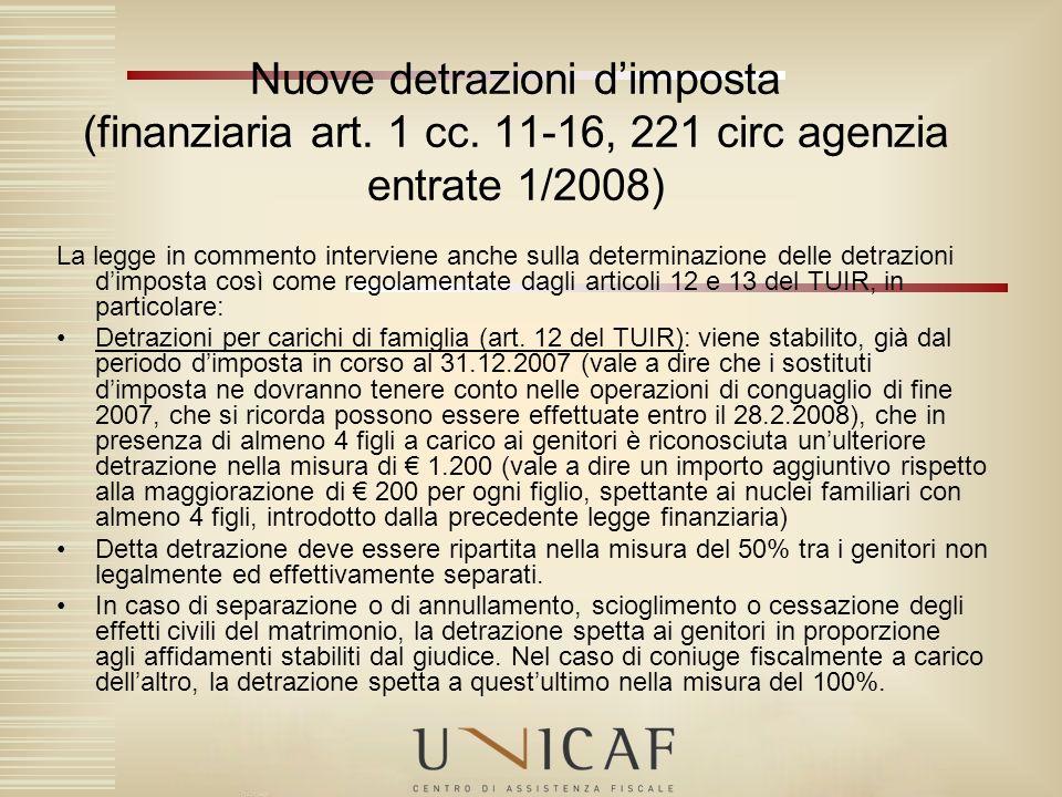 La legge in commento interviene anche sulla determinazione delle detrazioni dimposta così come regolamentate dagli articoli 12 e 13 del TUIR, in parti