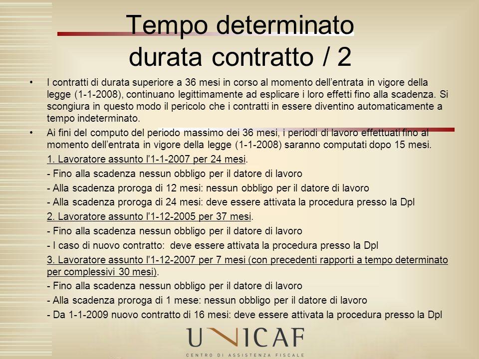 Tempo determinato durata contratto / 2 I contratti di durata superiore a 36 mesi in corso al momento dellentrata in vigore della legge (1-1-2008), con