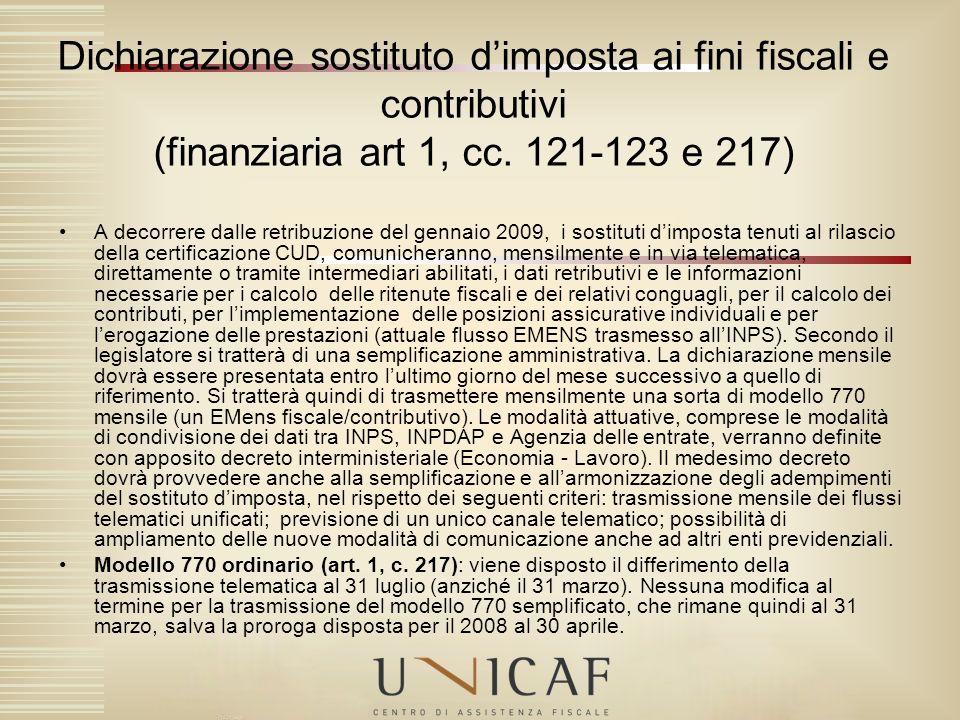 Dichiarazione sostituto dimposta ai fini fiscali e contributivi (finanziaria art 1, cc. 121-123 e 217) A decorrere dalle retribuzione del gennaio 2009