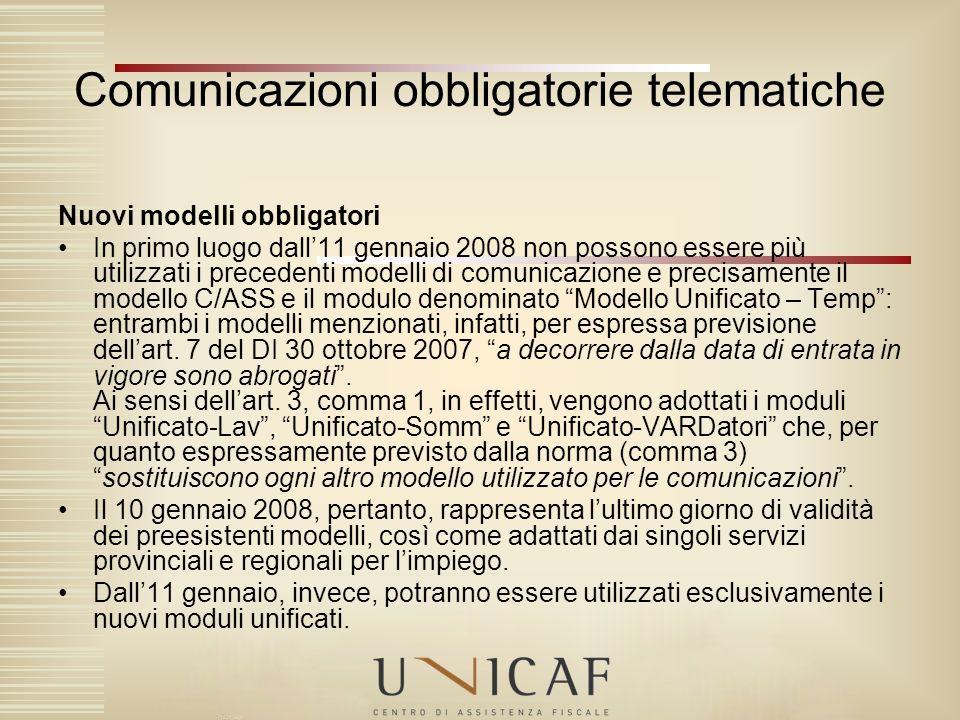 Nuovi modelli obbligatori In primo luogo dall11 gennaio 2008 non possono essere più utilizzati i precedenti modelli di comunicazione e precisamente il