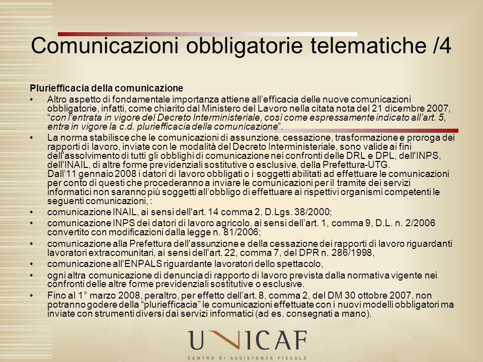 Pluriefficacia della comunicazione Altro aspetto di fondamentale importanza attiene allefficacia delle nuove comunicazioni obbligatorie, infatti, come