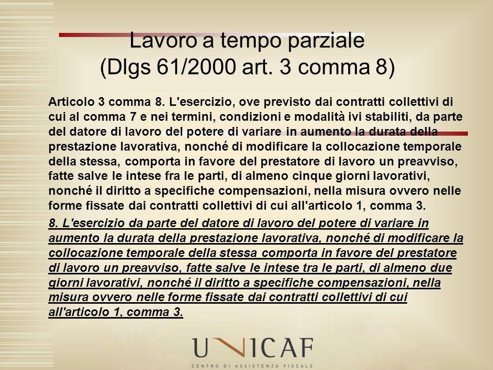 Lavoro a tempo parziale (Dlgs 61/2000 art.12bis comma 1) Articolo 12bis comma 1.