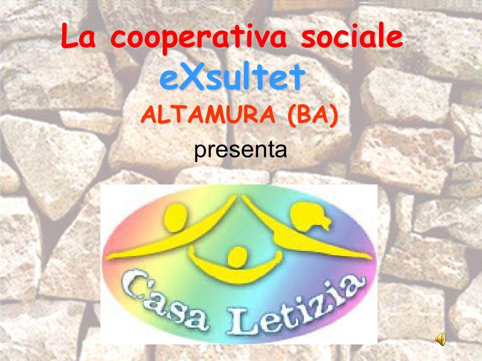 La cooperativa sociale eXsultet ALTAMURA (BA) presenta