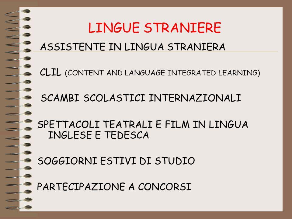 LINGUE STRANIERE ASSISTENTE IN LINGUA STRANIERA CLIL (CONTENT AND LANGUAGE INTEGRATED LEARNING) SCAMBI SCOLASTICI INTERNAZIONALI SPETTACOLI TEATRALI E