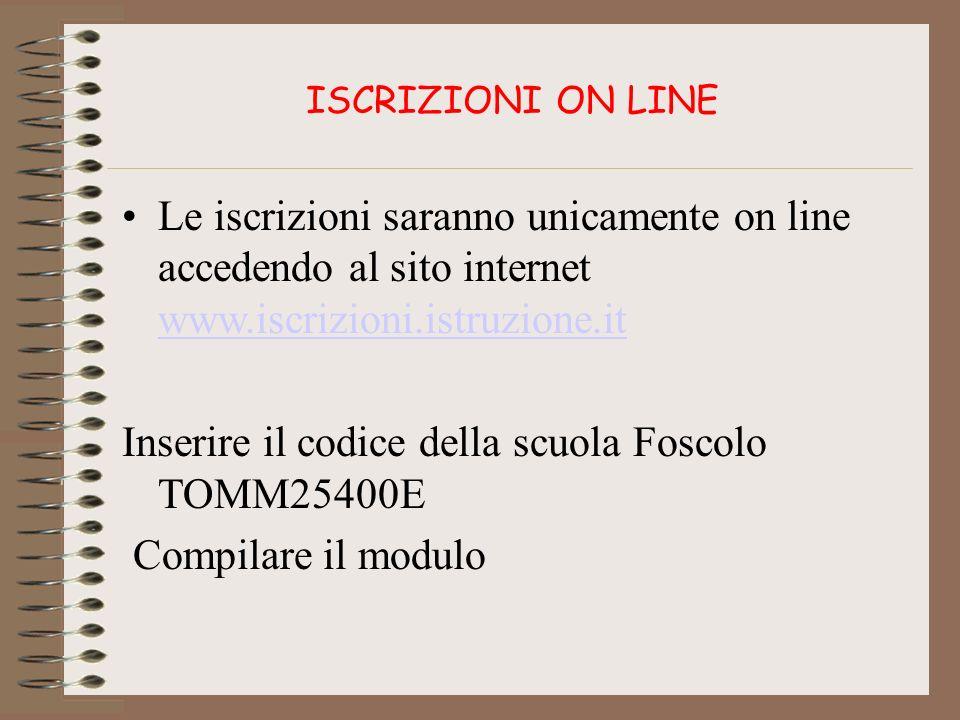 ISCRIZIONI ON LINE Le iscrizioni saranno unicamente on line accedendo al sito internet www.iscrizioni.istruzione.it www.iscrizioni.istruzione.it Inser