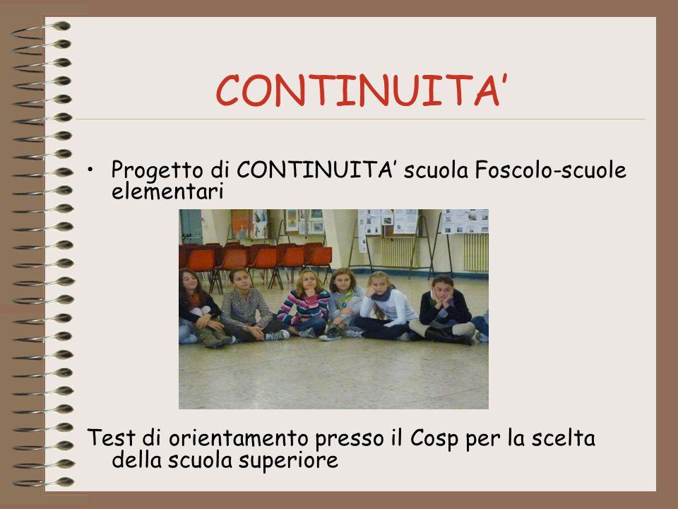 CONTINUITA Progetto di CONTINUITA scuola Foscolo-scuole elementari Test di orientamento presso il Cosp per la scelta della scuola superiore