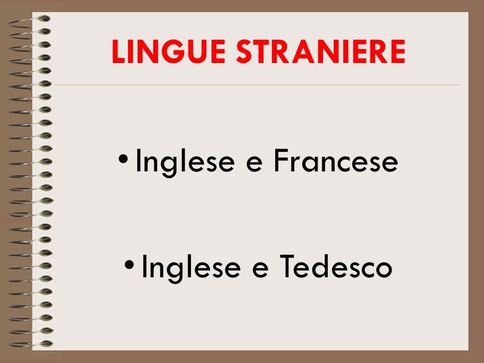 LINGUE STRANIERE Inglese e Francese Inglese e Tedesco