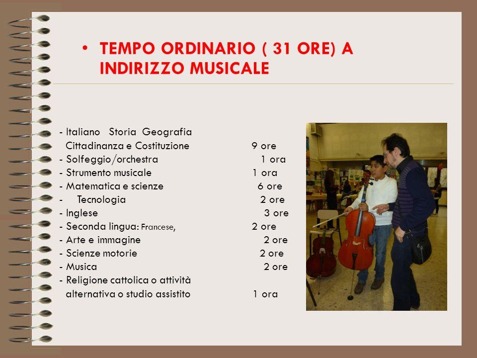 - Italiano Storia Geografia Cittadinanza e Costituzione 9 ore - Solfeggio/orchestra 1 ora - Strumento musicale 1 ora - Matematica e scienze 6 ore -Tec