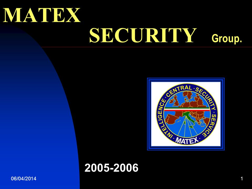 06/04/20141 MATEX SECURITY Group. 2005-2006 A