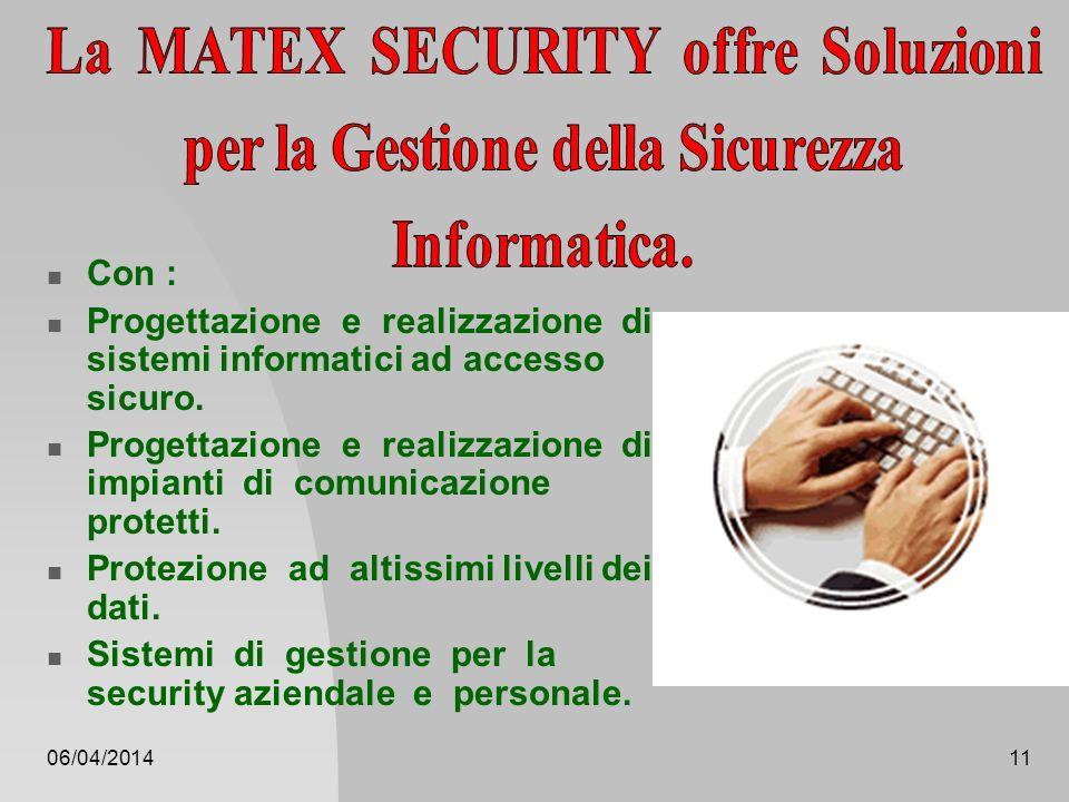 06/04/201410 Molteplici sistemi e modi di farsi intercettare. A