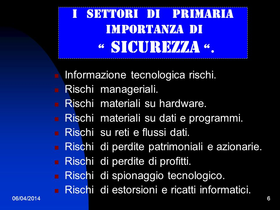 06/04/20146 I settori di primaria importanza di sicurezza.
