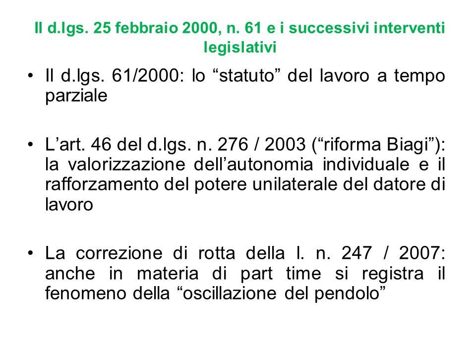 Il d.lgs. 25 febbraio 2000, n. 61 e i successivi interventi legislativi Il d.lgs. 61/2000: lo statuto del lavoro a tempo parziale Lart. 46 del d.lgs.