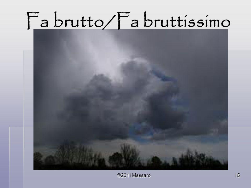 ©2011Massaro15 Fa brutto/Fa bruttissimo