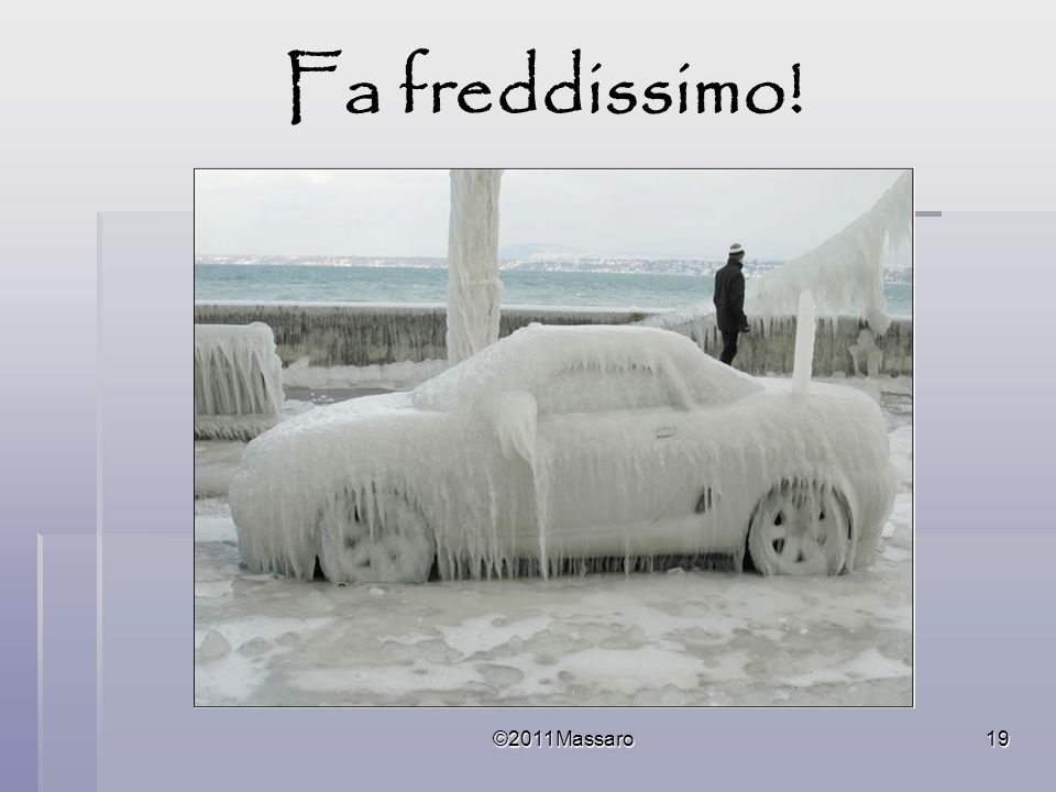 ©2011Massaro19 Fa freddissimo!