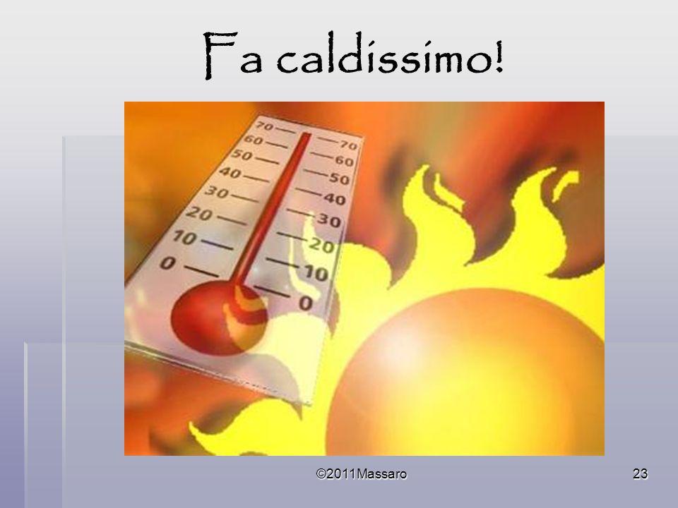 ©2011Massaro23 Fa caldissimo!