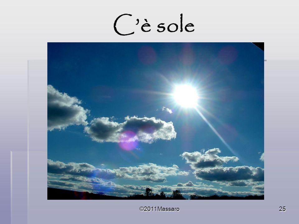 ©2011Massaro25 Cè sole