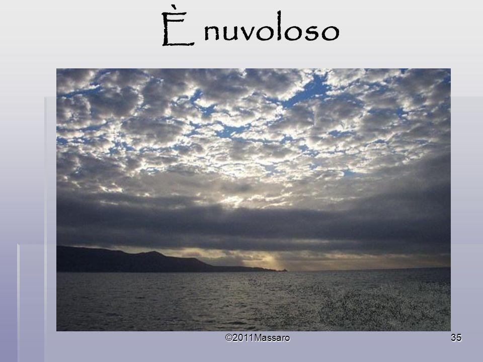 ©2011Massaro35 È nuvoloso