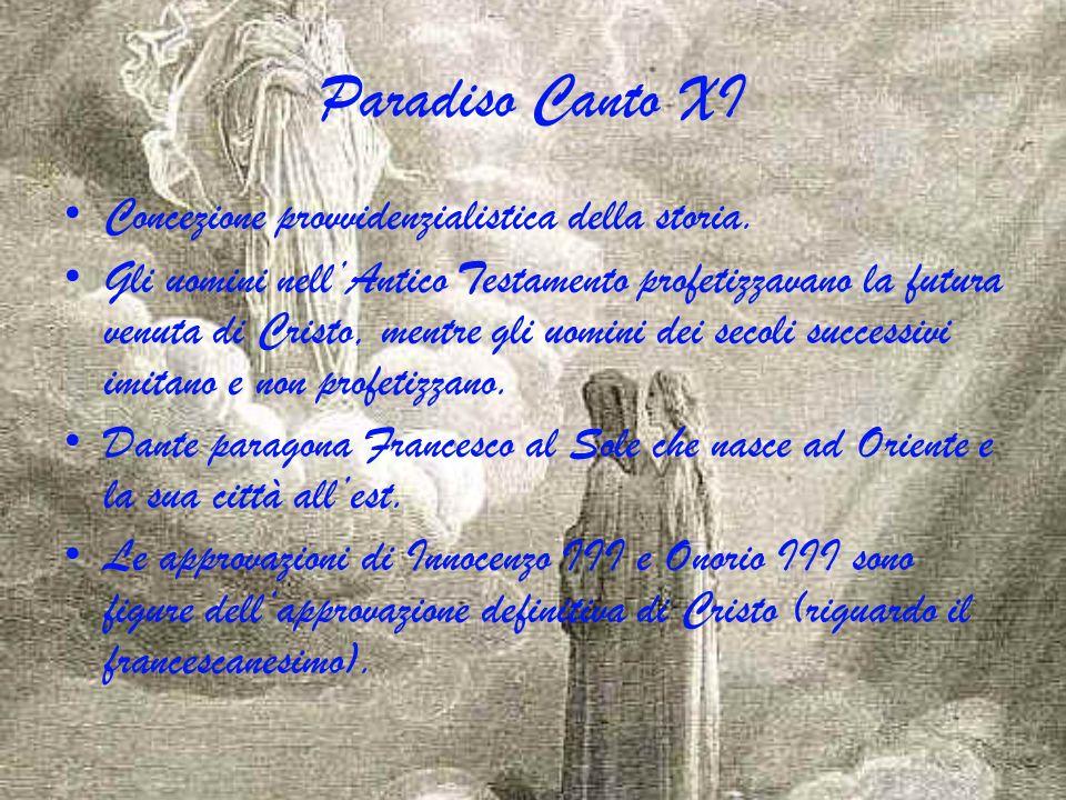 Paradiso Canto XI Concezione provvidenzialistica della storia. Gli uomini nellAntico Testamento profetizzavano la futura venuta di Cristo, mentre gli
