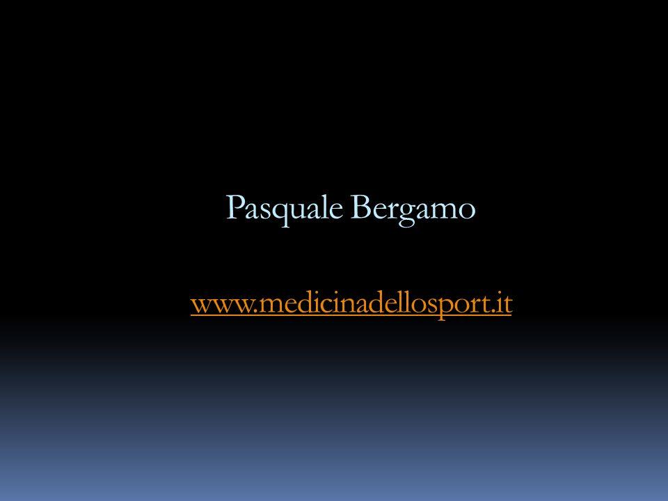 Pasquale Bergamo www.medicinadellosport.it www.medicinadellosport.it