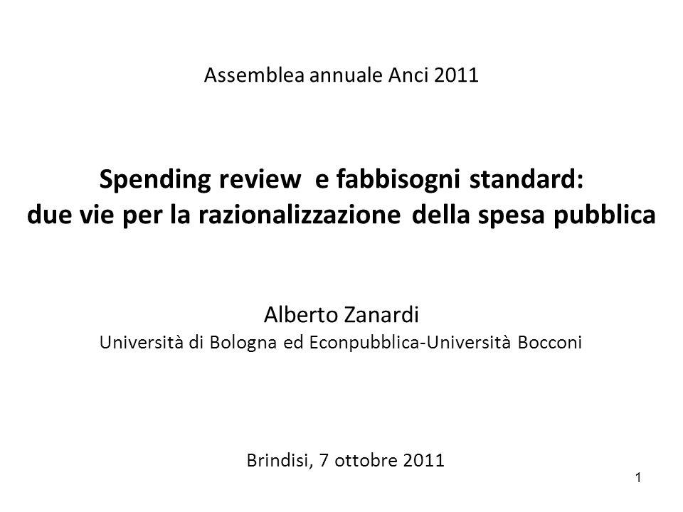 Assemblea annuale Anci 2011 Spending review e fabbisogni standard: due vie per la razionalizzazione della spesa pubblica Alberto Zanardi Università di