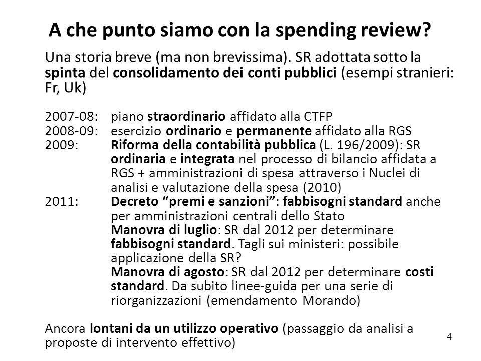 A che punto siamo con la spending review? Una storia breve (ma non brevissima). SR adottata sotto la spinta del consolidamento dei conti pubblici (ese