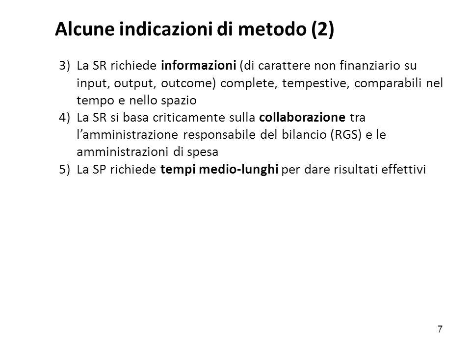 Alcune indicazioni di metodo (2) 3)La SR richiede informazioni (di carattere non finanziario su input, output, outcome) complete, tempestive, comparab