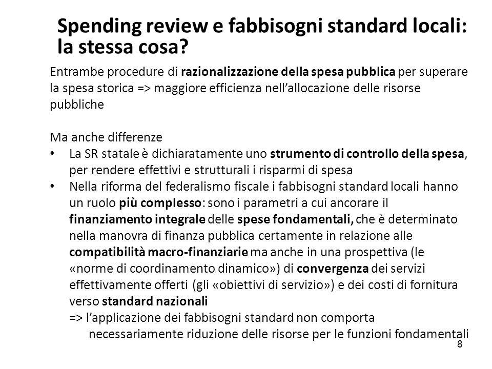 Spending review e fabbisogni standard locali: la stessa cosa? Entrambe procedure di razionalizzazione della spesa pubblica per superare la spesa stori