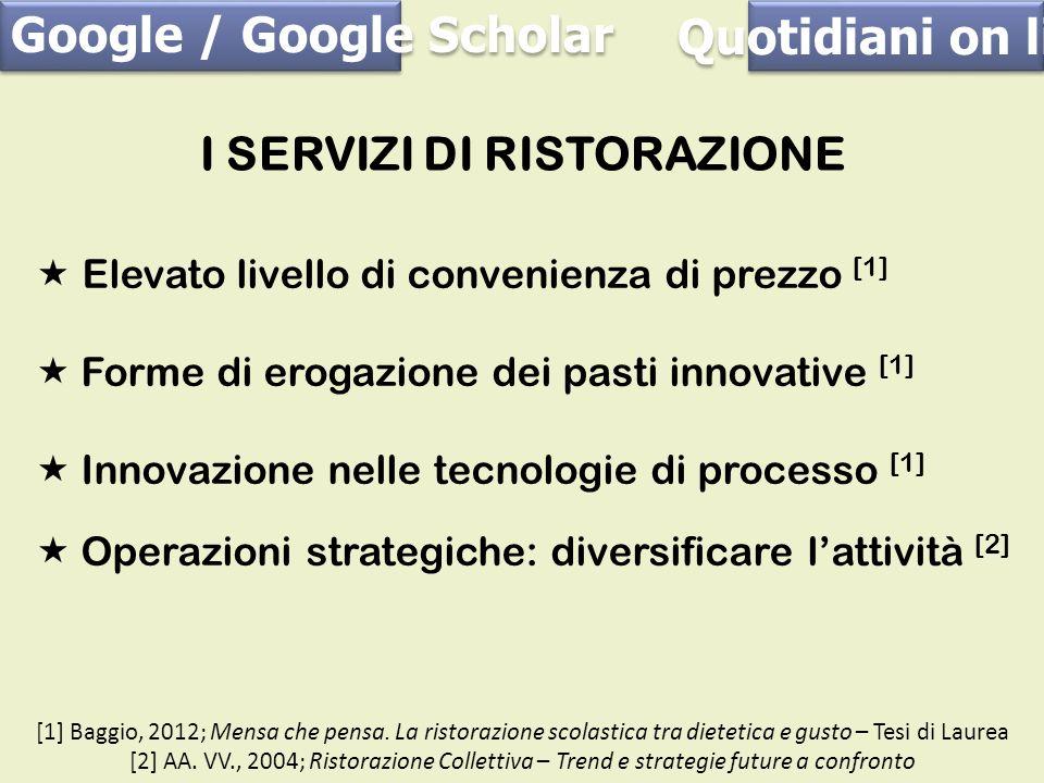 Elevato livello di convenienza di prezzo [1] Forme di erogazione dei pasti innovative [1] Innovazione nelle tecnologie di processo [1] Operazioni stra