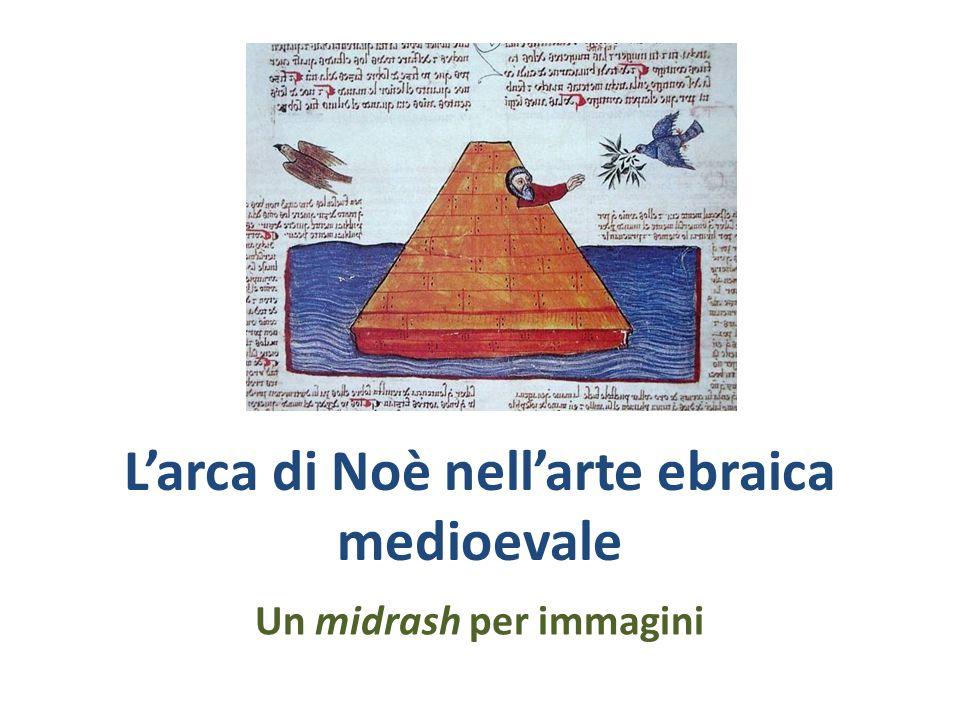 Larca di Noè nellarte ebraica medioevale Un midrash per immagini