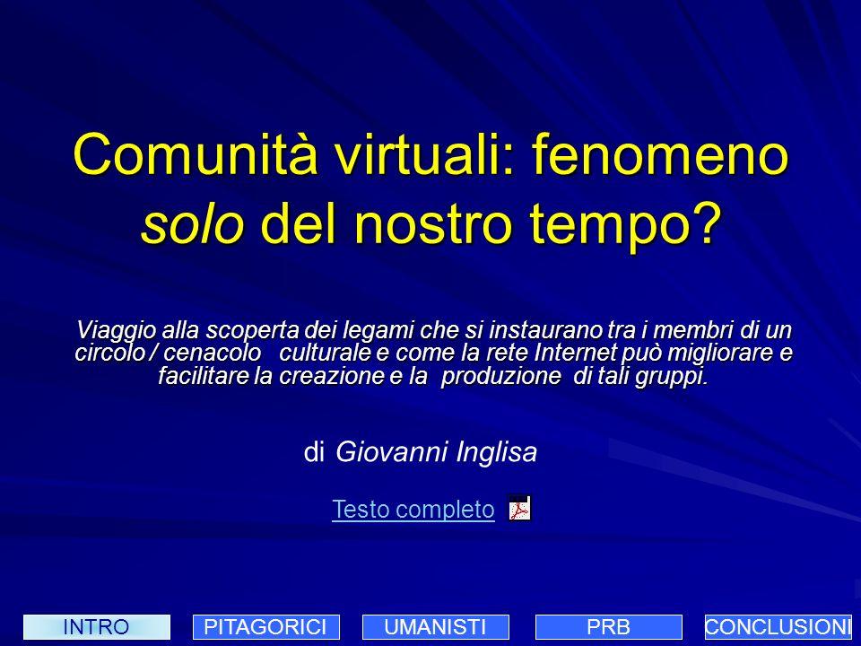 Comunità virtuali: fenomeno solo del nostro tempo? Viaggio alla scoperta dei legami che si instaurano tra i membri di un circolo / cenacolo culturale