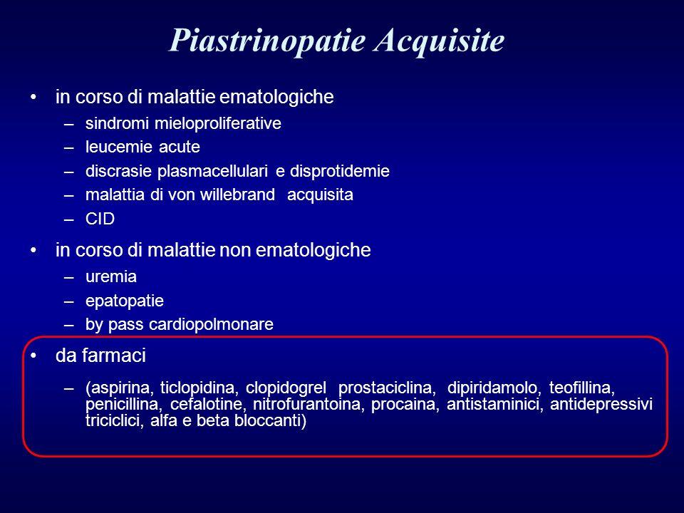 in corso di malattie ematologiche –sindromi mieloproliferative –leucemie acute –discrasie plasmacellulari e disprotidemie –malattia di von willebrand