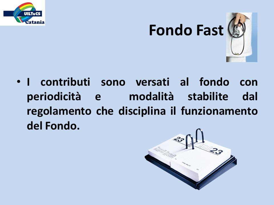 I contributi sono versati al fondo con periodicità e modalità stabilite dal regolamento che disciplina il funzionamento del Fondo. Fondo Fast