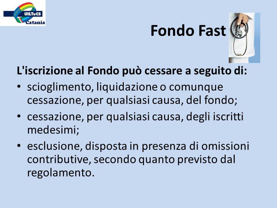 L'iscrizione al Fondo può cessare a seguito di: scioglimento, liquidazione o comunque cessazione, per qualsiasi causa, del fondo; cessazione, per qual