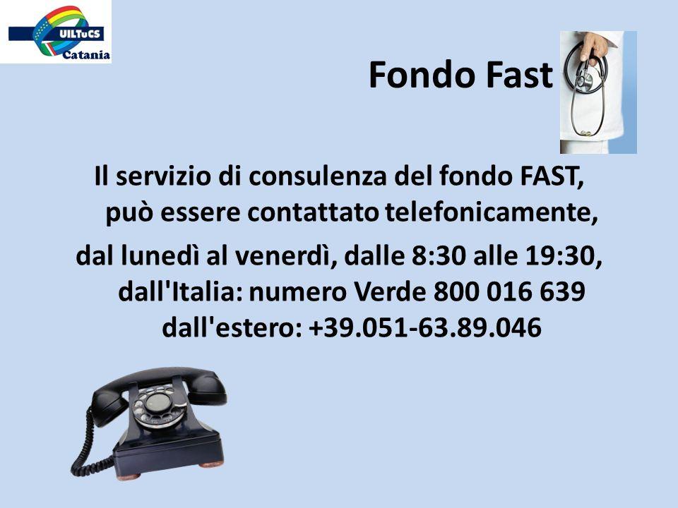 Il servizio di consulenza del fondo FAST, può essere contattato telefonicamente, dal lunedì al venerdì, dalle 8:30 alle 19:30, dall'Italia: numero Ver
